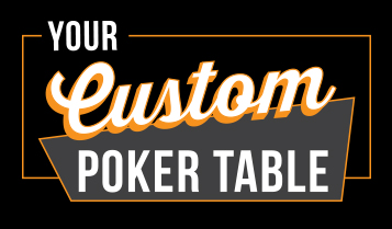 your custom poker table